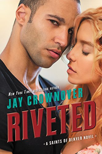 Riveted: A Saints of Denver Novel Jay Crownover