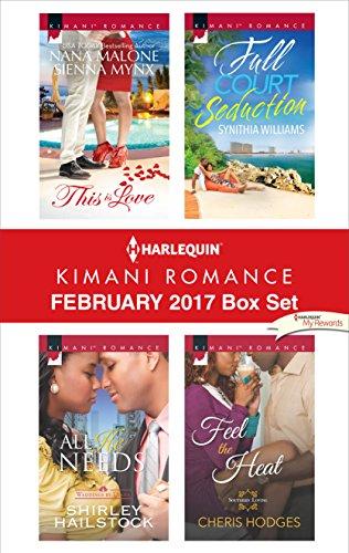 Harlequin Kimani Romance February 2017 Box Set: This Is Love\All He Needs\Full Court Seduction\Feel the Heat Nana Malone & Shirley Hailstock & Synithia Williams & Cheris Hodges