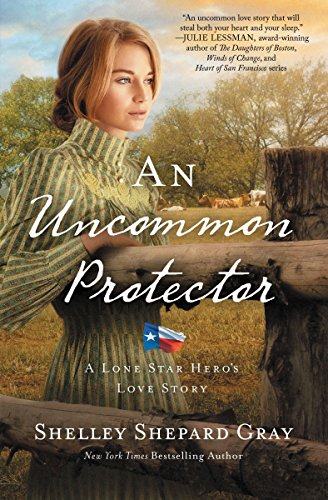 An Uncommon Protector (A Lone Star Hero's Love Story) Gray, Shelley Shepard