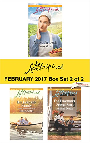 Harlequin Love Inspired February 2017 - Box Set 2 of 2: A Love for Leah\Her Lakeside Family\The Lawman's Secret Son Emma Miller & Lenora Worth & Lorraine Beatty