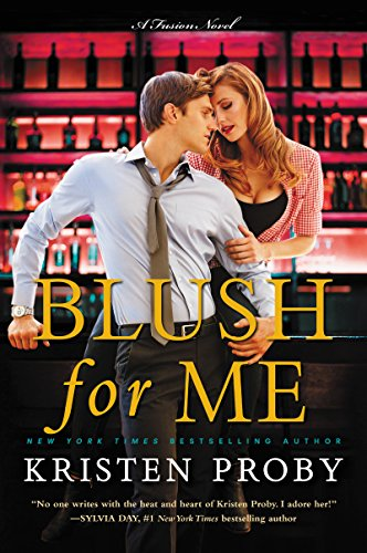Blush for Me: A Fusion Novel Proby, Kristen
