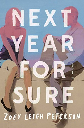 Next Year, for Sure: A Novel Peterson, Zoey Leigh