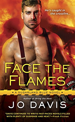 Face the Flames (Sugarland Blue Novel) Davis, Jo