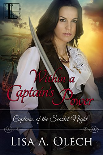 Within a Captain's Power (Captains of the Scarlet Night) Olech, Lisa