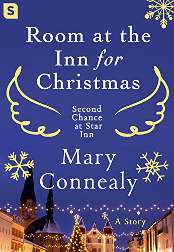 Room at the Inn for Christmas (Second Chance at Star Inn) Mary Connealy