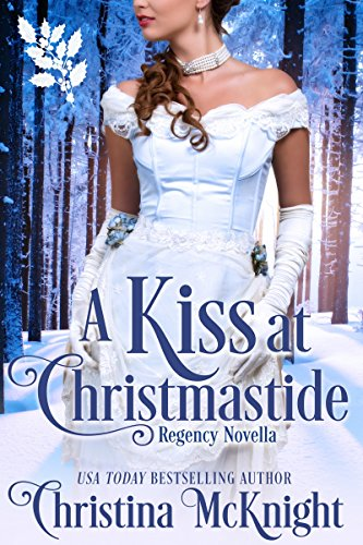 A Kiss at Christmastide Christina McKnight