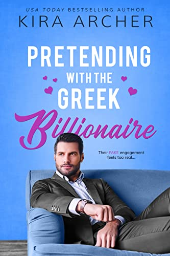 Pretending With the Greek Billionaire Kira Archer