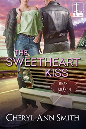 The Sweetheart Kiss (Brash & Brazen) Smith, Cheryl Ann