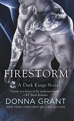 Firestorm: A Dragon Romance (Dark Kings Book 10) Grant, Donna