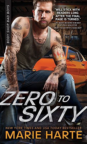 Zero to Sixty (Body Shop Bad Boys Book 3) Harte, Marie