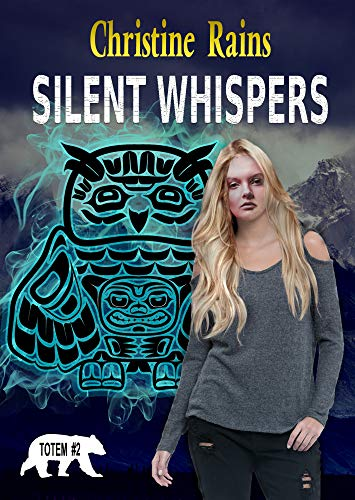 Silent Whispers (Totem #2) Christine Rains