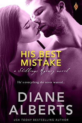 His Best Mistake (Shillings Agency) Diane Alberts