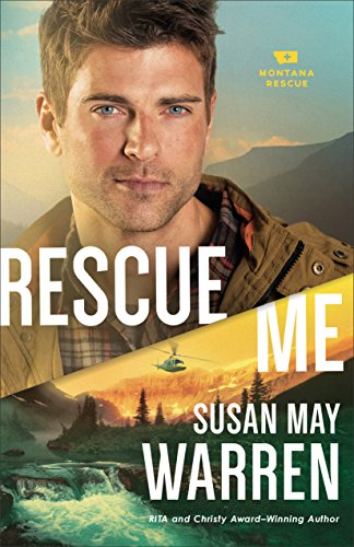 Rescue Me (Montana Rescue Book #2) Susan May Warren