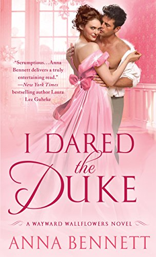 I Dared the Duke: A Wayward Wallflowers Novel (The Wayward Wallflowers) Bennett, Anna