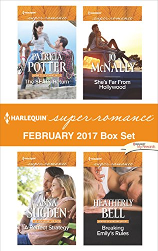 Harlequin Superromance February 2017 Box Set: The SEAL's Return\A Perfect Strategy\She's Far From Hollywood\Breaking Emily's Rules Patricia Potter & Anna Sugden & Jo McNally & Heatherly Bell