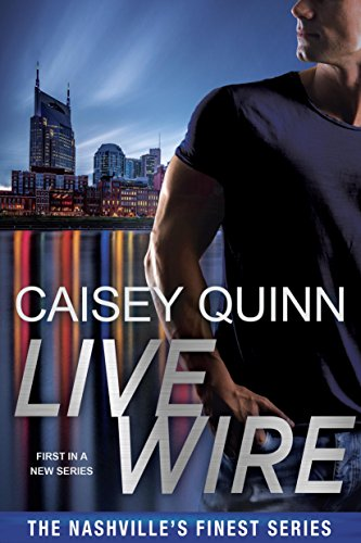 Live Wire (Nashville's Finest Book 2) Quinn, Caisey