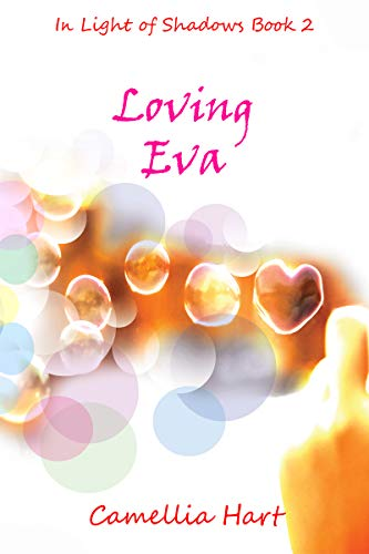Loving Eva (In Light of Shadows Book 2) Camellia Hart