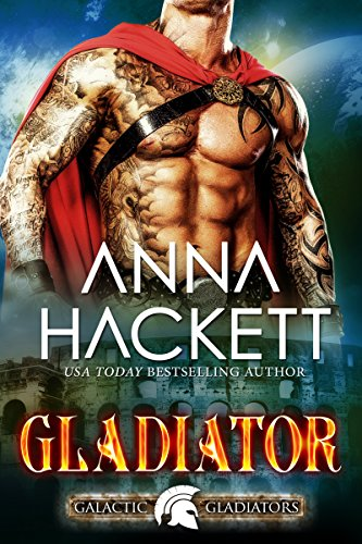 Gladiator: A Scifi Alien Romance (Galactic Gladiators Book 1)