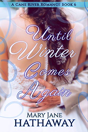 Until Winter Comes Again: Mary Jane Hathaway
