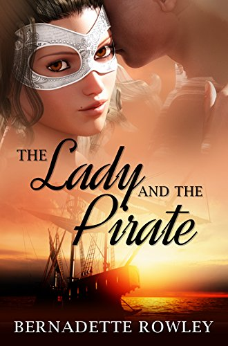 The Lady and the Pirate Bernadette Rowley