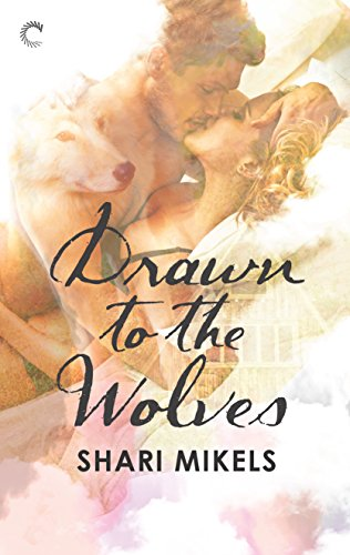 Drawn to the Wolves Mikels, Shari