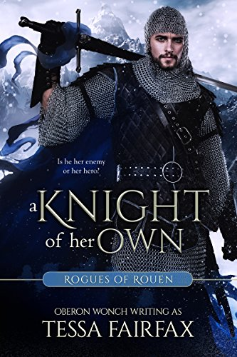 A Knight of Her Own (Rogues of Rouen) Oberon Wonch