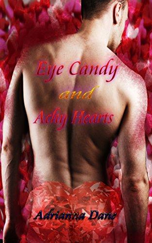 Eye Candy and Achy Hearts Dane, Adrianna