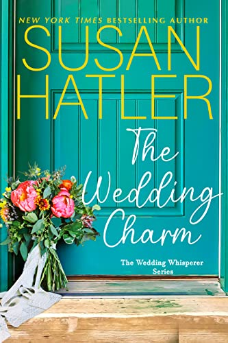 The Wedding Charm: The Wedding Whisperer (A Magnolias and Moonshine Novella Book 4) Hatler, Susan Moonshine, Magnolias and