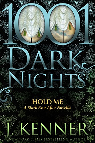 Hold Me: A Stark Ever After Novella Kenner, J.