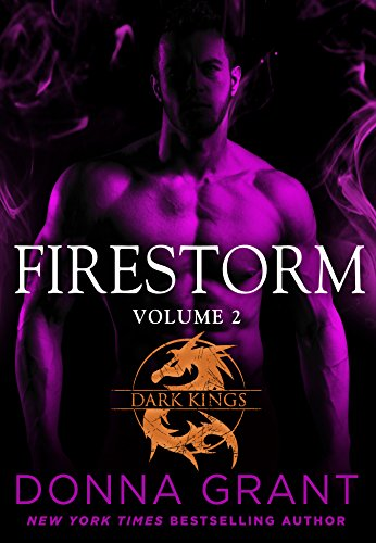 Firestorm: Volume 2: A Dragon Romance (Dark Kings) Donna Grant