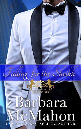 Falling for the Sheikh (Ultimate Billionaires Book 2) McMahon, Barbara