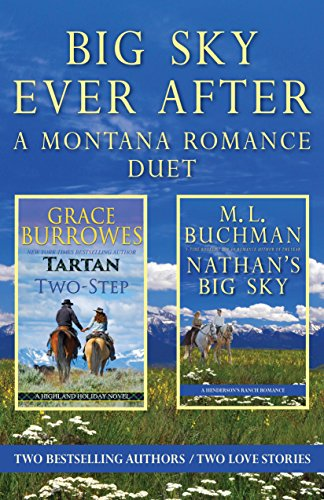Big Sky Ever After: A Montana Romance Duet Buchman, M. L. Burrowes, Grace