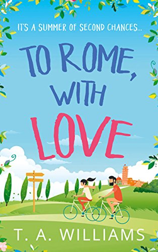 To Rome, With Love T A Williams