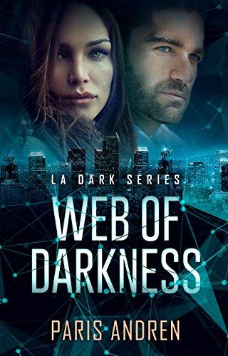Web of Darkness (LA Dark Series Book 2) Andren, Paris