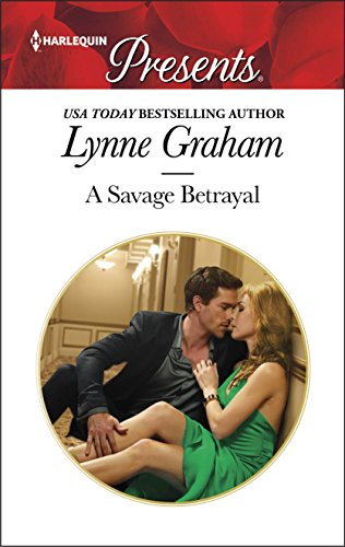 A Savage Betrayal Lynne Graham