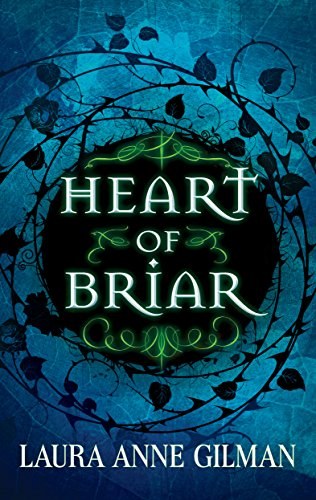Heart of Briar (Portals) Gilman, Laura Anne