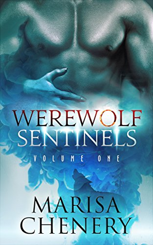 Werewolf Sentinels-Volume One Chenery, Marisa