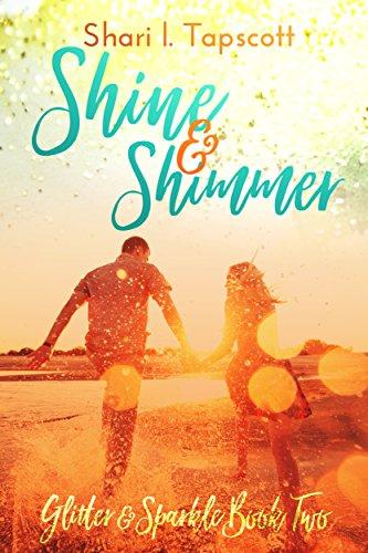 Shine and Shimmer (Glitter and Sparkle Book 2) Tapscott, Shari L.