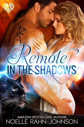 Remote in the Shadows: A Paranormal Shapeshifter Romance Rahn-Johnson, Noelle