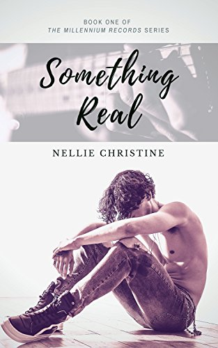 Something Real (Millennium Records Book 1) Nellie Christine