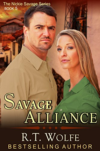 Savage Alliance (The Nickie Savage Series, Book 5) R.T. Wolfe
