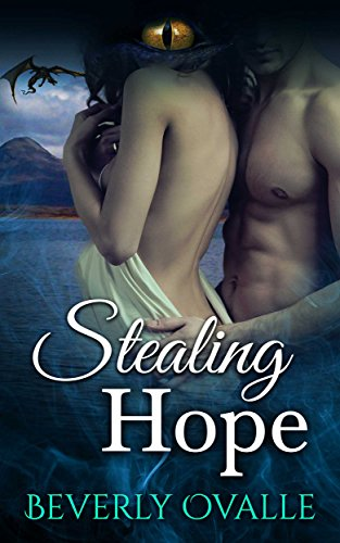 Stealing Hope (A Dragon's Fated Heart Book 1) Ovalle, Beverly