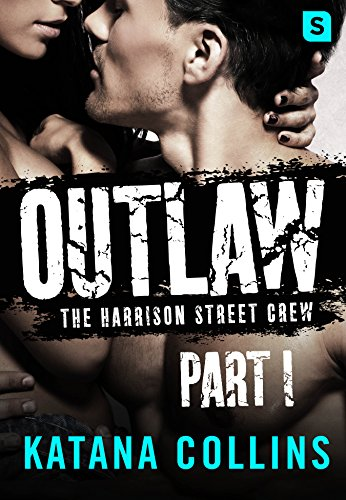 Outlaw: Part 1: The Harrison Street Crew Collins, Katana