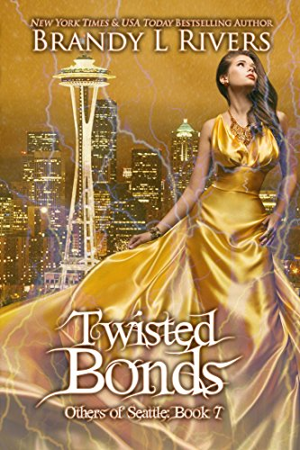 Twisted Bonds (Others of Seattle Book 7) Rivers, Brandy L