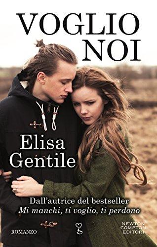 Voglio noi (eNewton Narrativa) (Italian Edition) Elisa Gentile