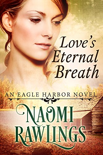 Love's Eternal Breath: Historical Christian Romance Naomi Rawlings