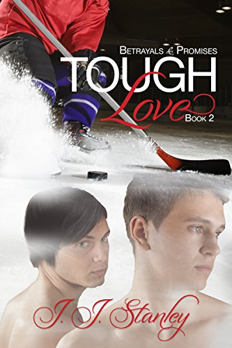 Betrayals and Promises: Tough Love #2 (Rough Hearts) Stanley, J.J.