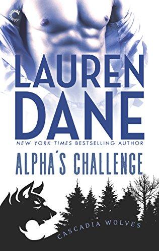 Alpha's Challenge (Cascadia Wolves) Dane, Lauren
