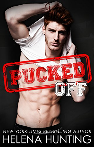 Pucked Off (A Standalone Romantic Comedy) (The Pucked Series Book 6) Hunting, Helena