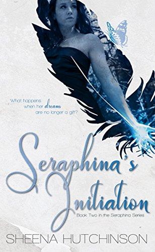Seraphina's Initiation (The Seraphina Series Book 2) Sheena Hutchinson